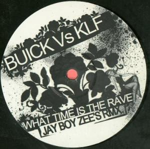 BUICK VS KLF - What Time Is The Rave - 12 inch 45 rpm
