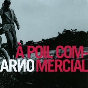 ARNO - À Poil Commercial - CD