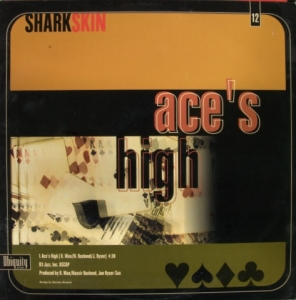 SHARKSKIN OUTSOURCE - Ace's High / Give Thanks For Love - Maxi 45T