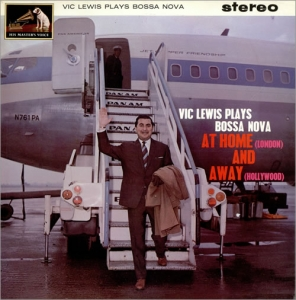 VIC LEWIS AND HIS BOSSA NOVA ALL STARS - Vic Lewis Plays Bossa Nova At Home And Away - LP
