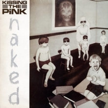 Kissing the Pink - Naked Record