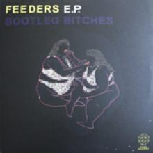 Bootleg Bitches - Feeders E.p